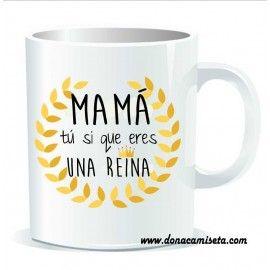 Taza Mama eres una reina
