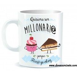 Taza Quisiera ser millonari@ porque ric@ ya estoy