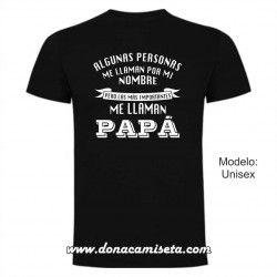 Camiseta Las personas más importantes me llaman Papá