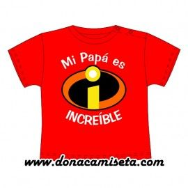 Camiseta MC Bebé Mi papá es Increíble