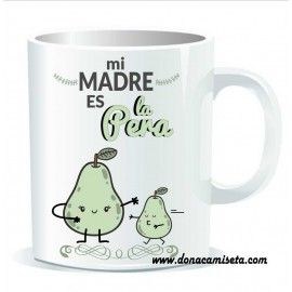Taza Mi Madre es la pera
