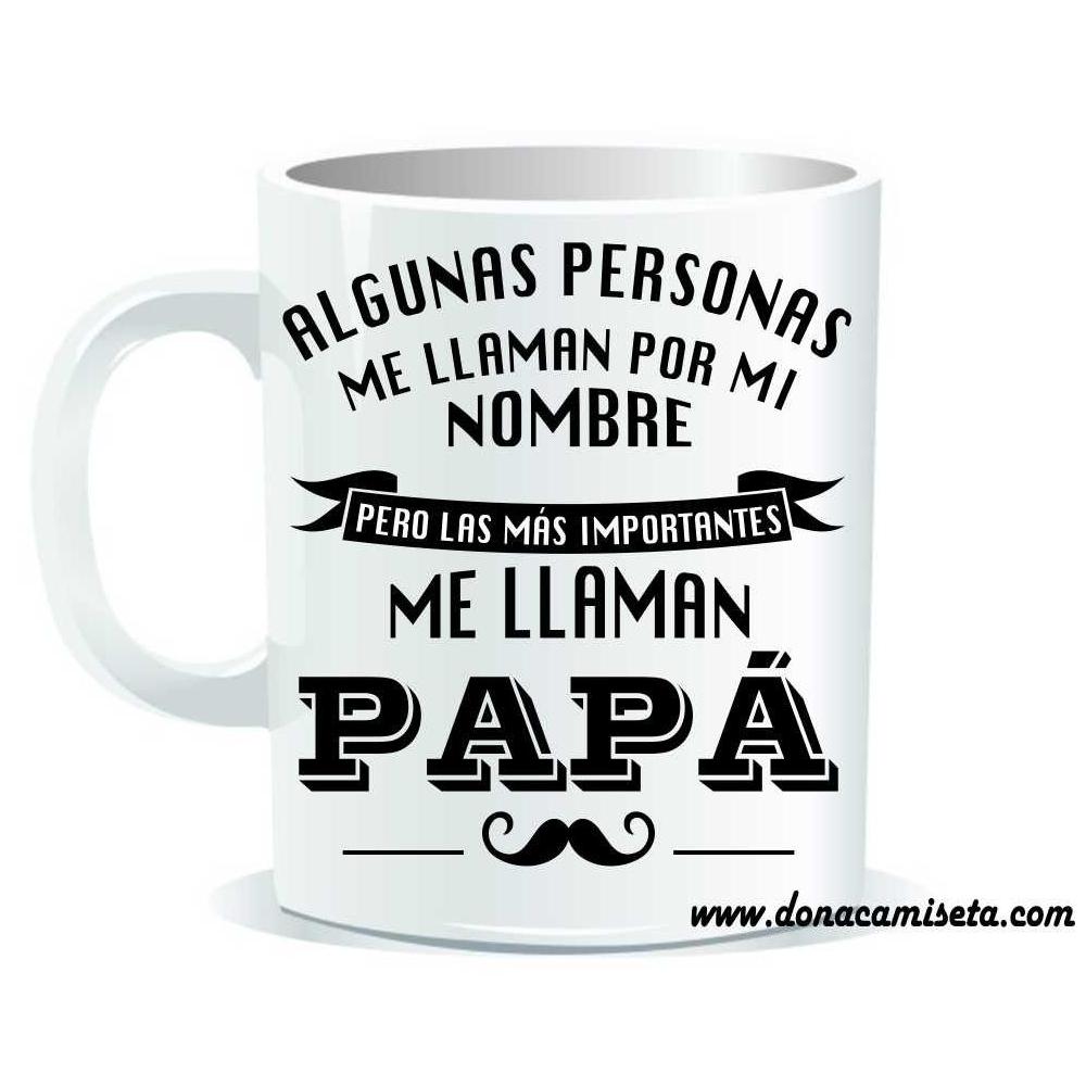 Taza Las personas más importantes me llaman Papá