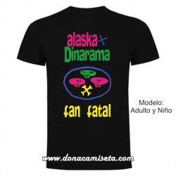 Camiseta Alaska y Dinarama fan fatal
