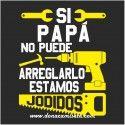 Camiseta Si el Papá no puede arreglarlo