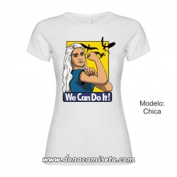 Camiseta We Can Do It Daenerys