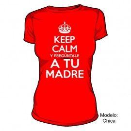 Camiseta MC keep Calm pregúntale a tu madre