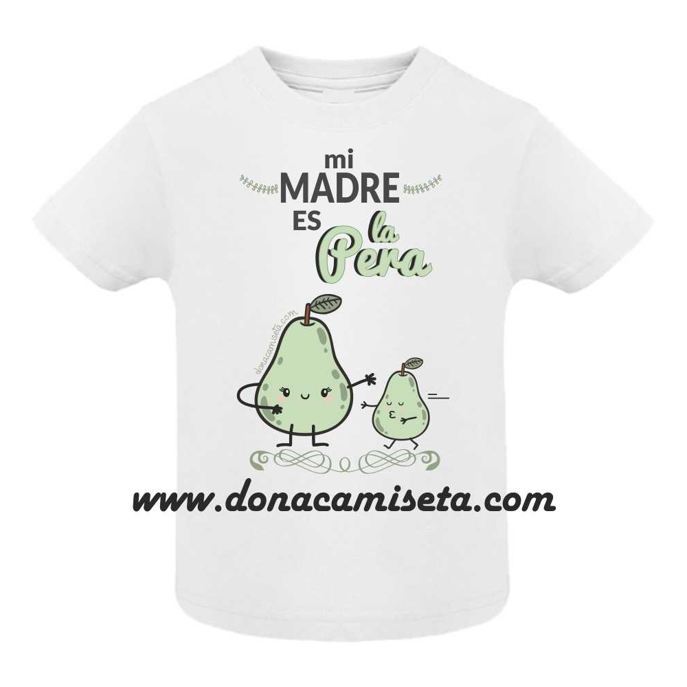 Camiseta mi Madre es la Pera Bebé / Niño