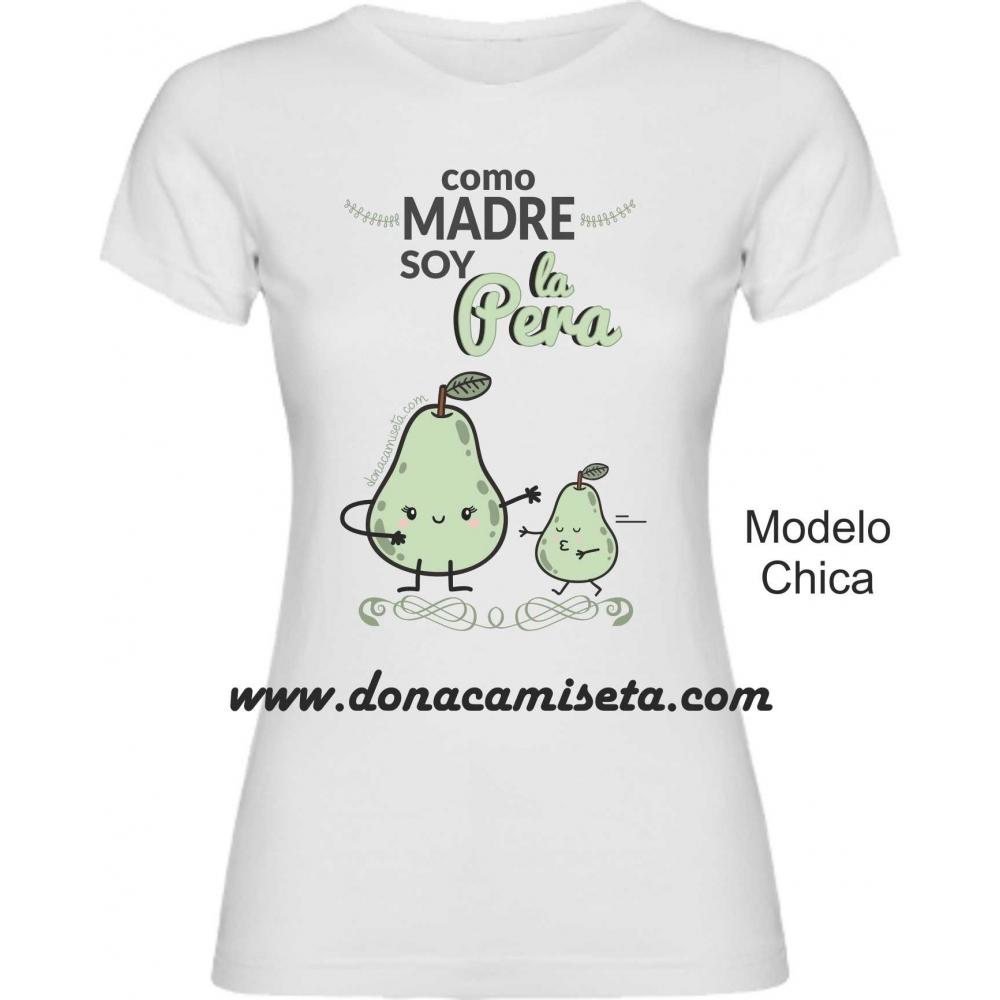 Camiseta como Madre soy la Pera