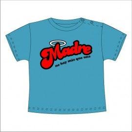 Camiseta MC Bebé Madre no hay más que una